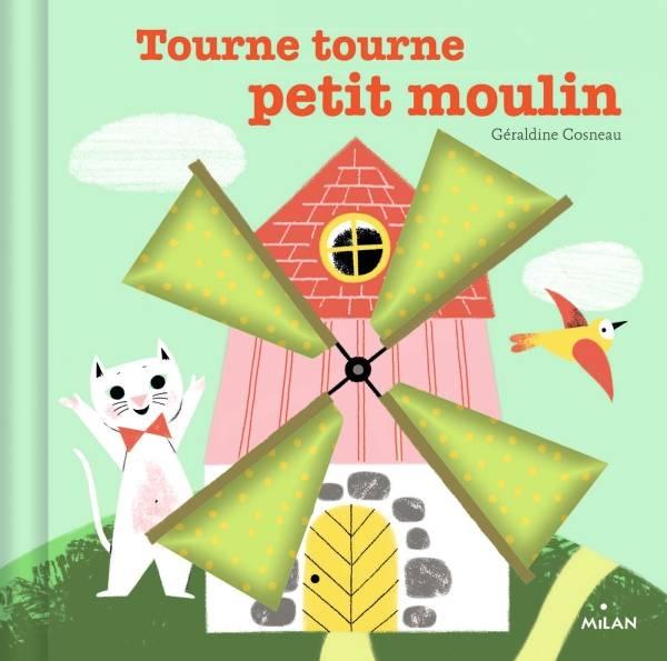 Livre: Tourne, Tourne, Petit Moulin, Géraldine Cosneau encequiconcerne Tourne Tourne Petit Moulin