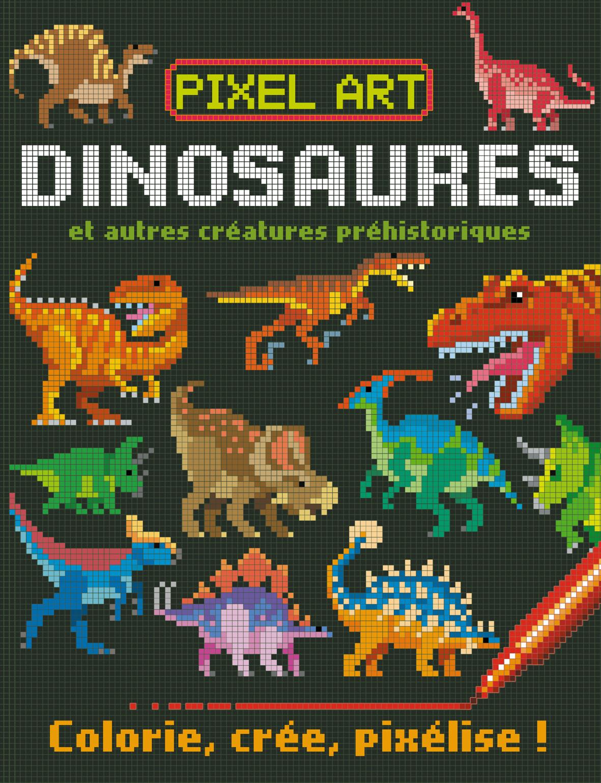 Pixel Art Dinosaures - Colorie Crée Pixélise - Éditions serapportantà Pixel Art Livre De Coloriage Numéroté