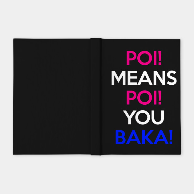 Poi Means Poi You Baka! Anime Manga Shirt - Yuudachi dedans Baka Gaijin: Notebook A5 For Anime