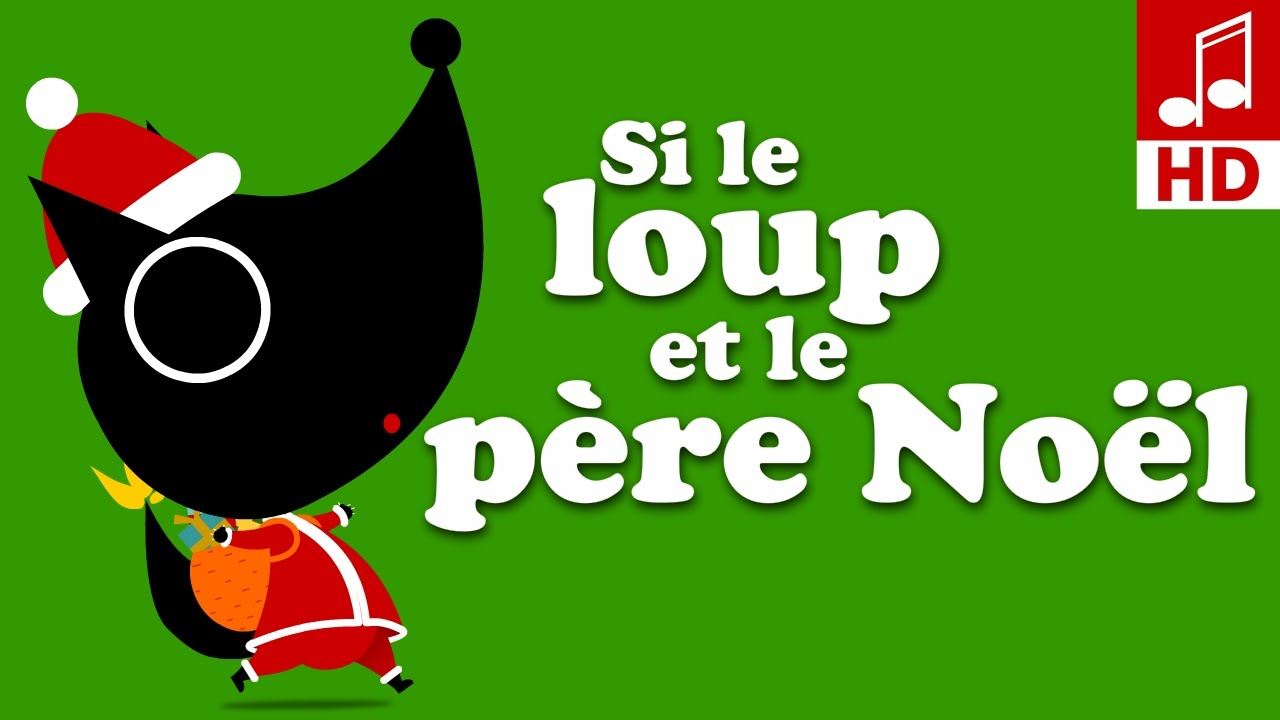Si Le Loup Et Le Père Noël Comptine Et Chanson De Noël pour Chansons Du Pere Noel