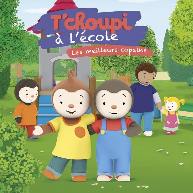 T'Choupi À L'École: Les Meilleurs Copains Sur Itunes tout T'Choupi ? L'?Cole